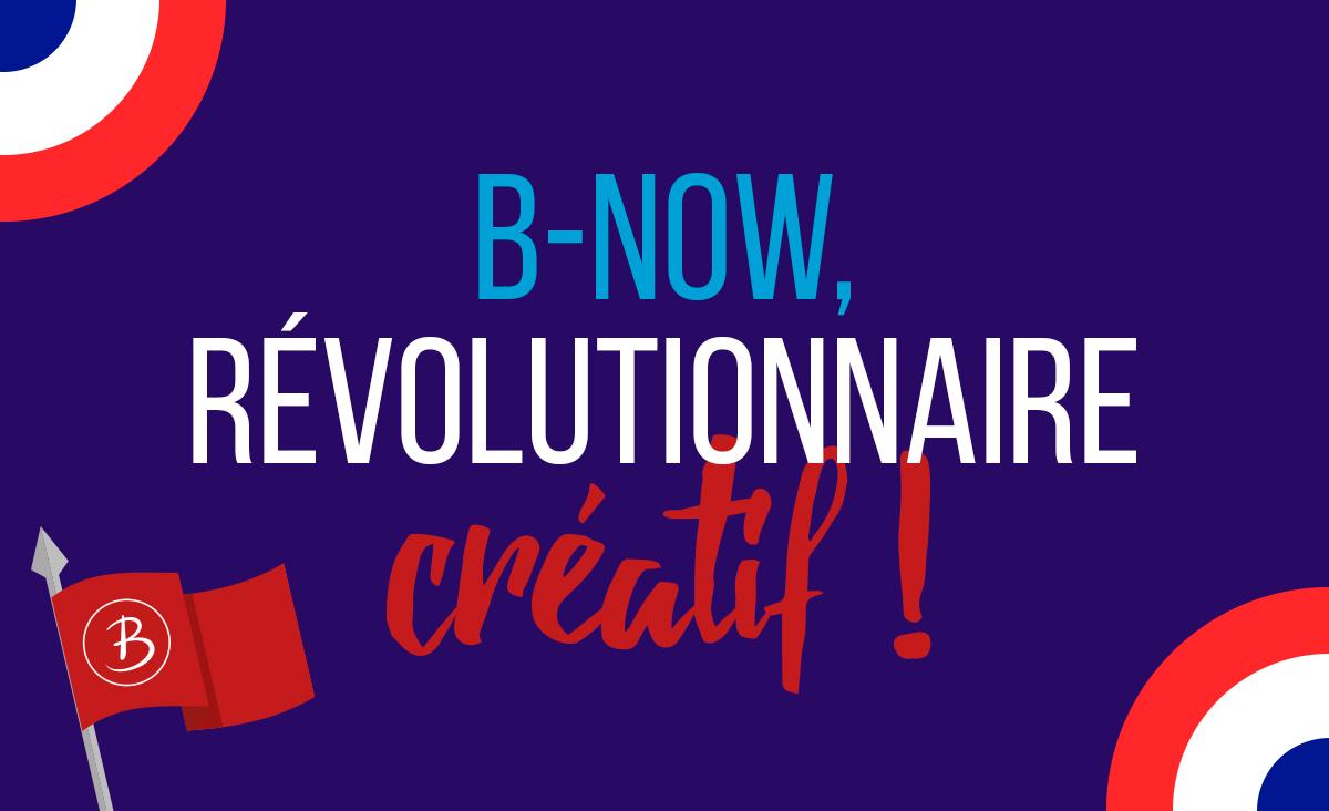 Visuel b-now agence de communication perpignan révolutionnaire créatif 14 juillet